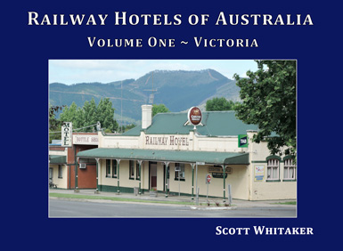Volume One: Railway Hotels of Australia Book Cover