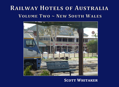 Volume Two - New South Wales: Railway Hotels of Australia Book Cover