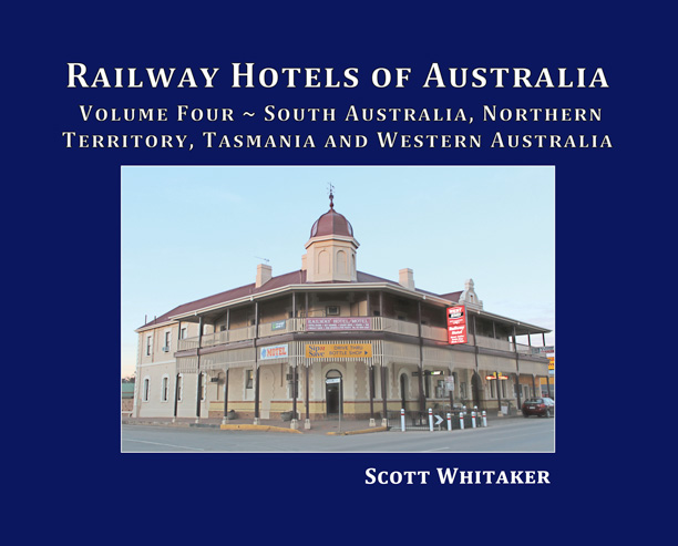 Volume Four- Rest of Australia: Railway Hotels of Australia Book Cover