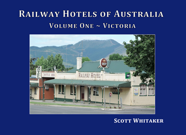 Railway Hotels of Australia: Volume One - Victoria Book Cover