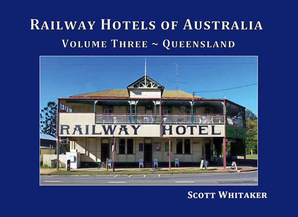 Railway Hotels of Australia: Volume Three - Queensland Book Cover